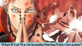 What If Team Gai Was In Konoha During Pain's Invasion?