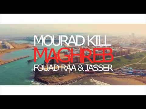 MOURAD KILL, FOUAD RAA & JASSER - MAGHREB (prod. by Pepperbeatz)