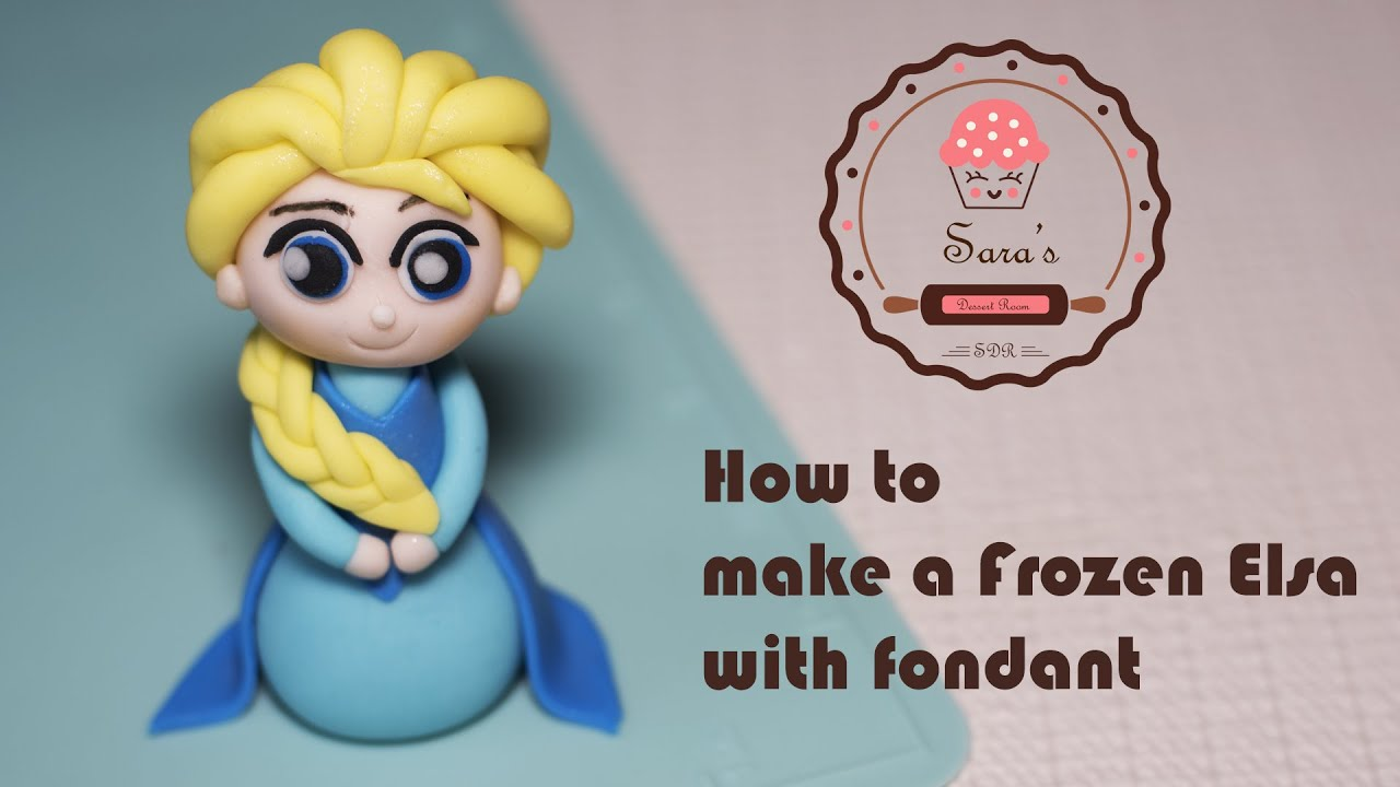 How To Make A Frozen Elsa As Cake Topper With Fondant