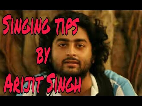 ARIJIT SINGH PERSONAL SINGING TIPS in 2017 | arijit singh think about singing