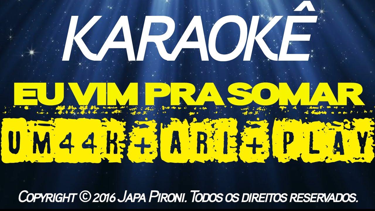 Karaoke Eu Vim Pra Somar Um44k Ari Play Youtube