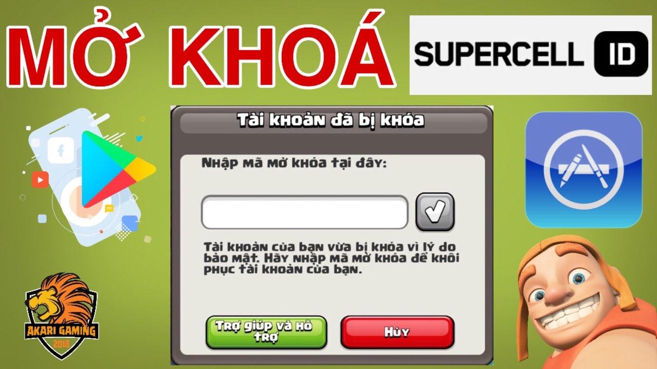 HƯỚNG DẪN MỞ KHÓA VÌ LÝ DO BẢO MẬT, THAY ĐỔI SUPERCELL ID NHANH CHÓNG Clash of clans | Akari Gaming