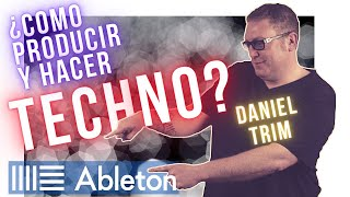 Como producir y hacer Techno con Ableton Live · DanielTrim.Academy