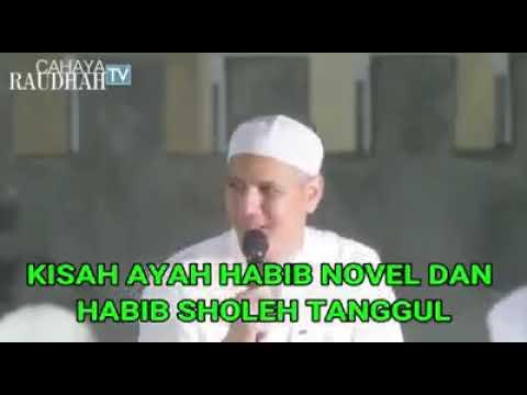 Kisah Habib Sholeh Tanggul dan Ayahnya Habib Novel