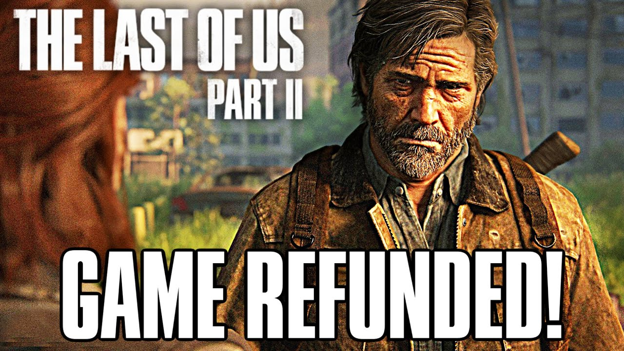 The Last Of Us 2 Refunds And Game Removed From Ps4 Tlou2 Youtube