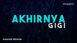 Gigi – Akhirnya (Karaoke Version)