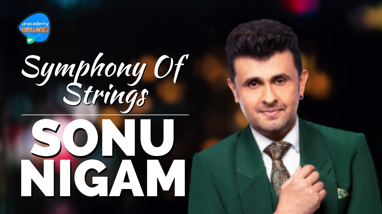 Download Unacademy Unwind With MTV | Episode 6 | Sonu Nigam | Symphony Of Strings