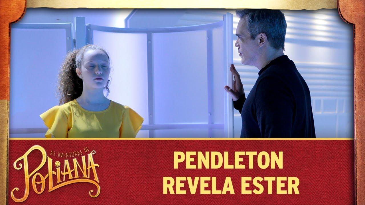 Pendleton revela Ester | As Aventuras de Poliana
