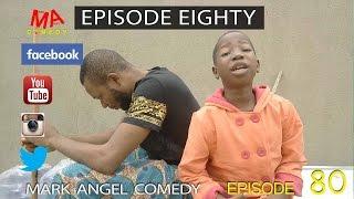EPISODE EIGHTY (Mark Angel Comedy Episode 80)
