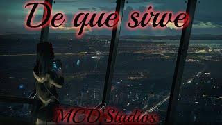 MCD' // De que sirve // Letra
