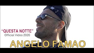ANGELO FAMAO - QUESTA NOTTE (Official video)