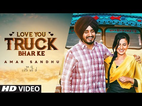 Love You Truck Bhar Ke: Amar Sandhu (Full...
