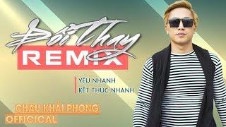 Châu Khải Phong Remix 2017 - Nonstop - Việt Mix Nhạc Trẻ Châu Khải Phong 2017