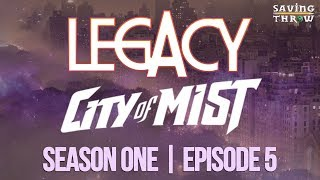 Legacy - A City of Mist RPG Story - Season 1, Episode 5