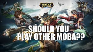SHOULD YOU PLAY OTHER MOBA MOBILE GAMES? - HEROES EVOLVED