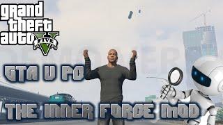 GTA V PC The Inner Force Mod Gameplay