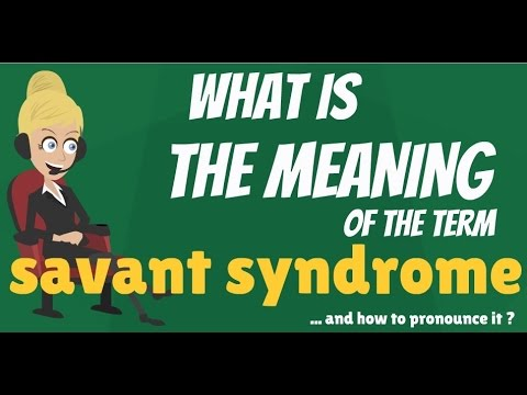 What is SAVANT SYNDROME? What does SAVANT SYNDROME mean? SAVANT SYNDROME meaning & explanation