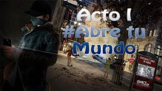 Watch Dogs | Walkthrough/Gameplay - ABRE TU MUNDO