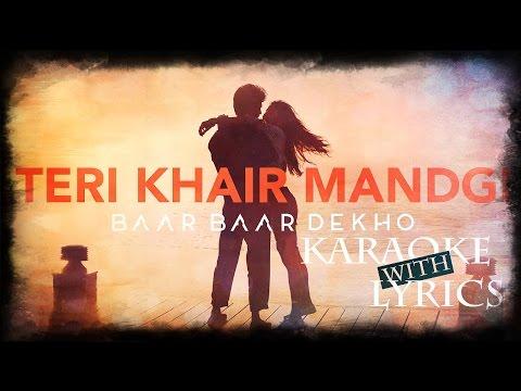 Teri Khair Mangdi - Karaoke (With Lyrics)   Baar Baar Dekho   JV Mediaworks Co.