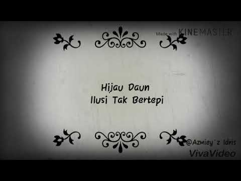 Hijau Daun- Ilusi Tak Bertepi (lyrics)