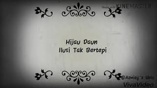 Hijau Daun- Ilusi Tak Bertepi (lyrics cover)