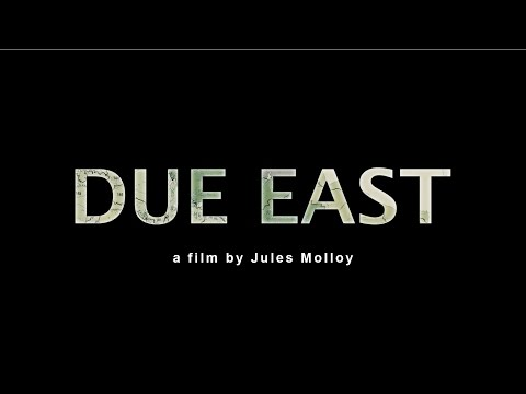 Due East Trailer - A film by Jules Molloy