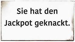 expresión en alemán - den Jackpot knacken