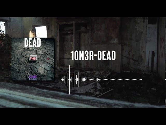 10N3R- Dead