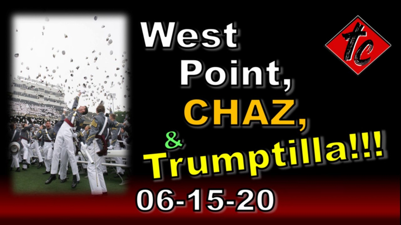 West Point, CHAZ, & Trumptilla!!!