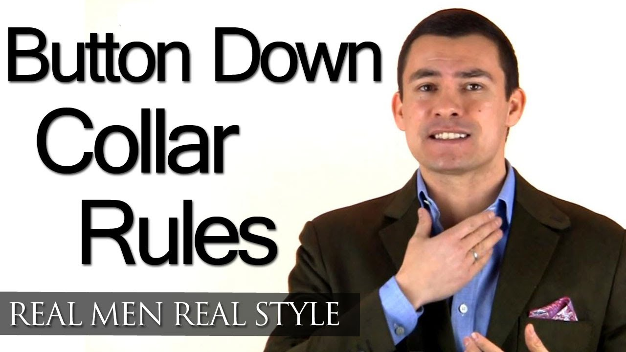 Mens jacket button rules - Mens Button Down Collar Rules Button Down Dress Shirt Collars When To Wear Style Tips Youtube