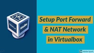 how to Setup Port Forward with NAT Network in Virtualbox