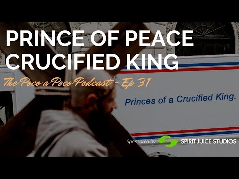 Prince of Peace - Crucified King - The Way to Peace