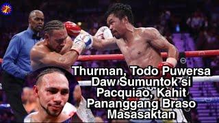 Thurman, Todo Puwersa Daw  Ang Suntok Ni Pacquiao, Kahit Pananggang Braso Masasaktan