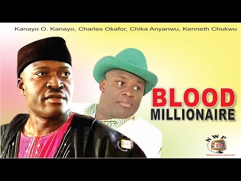 Blood Millionaire - Nigerian Nollywood  Movie