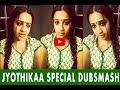 Jo Jo Jyothikaa Special - Dubsmash  -