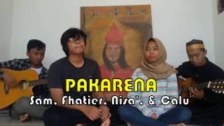 PAKARENA - by Fhatier, Calu', Sam, & Nisa'