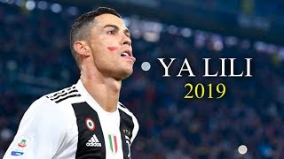 Cristiano Ronaldo - Ya Lili | Magic Skills & Goals 2019 | HD