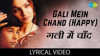 "Presenting song ""gali mein chand(happy)"" with lyrics in hindi and english from movie zakhm, sung by alka yagnik song: gali chand(happy) film: zakhm arti..."