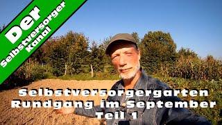Selbstversorgergarten Rundgang im September Teil 1