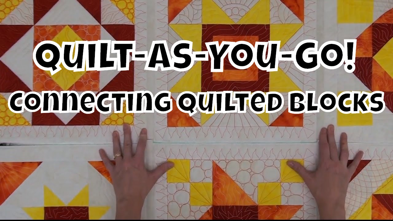 How To Connect Quilted Blocks Beginner Quilt As You Go Tutorial With Leah Day