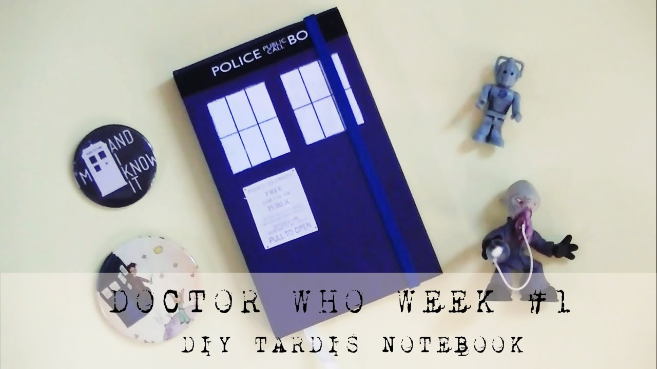 DIY TARDIS NOTEBOOK Doctor Who Week #1 YouTube