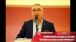 Nazilli De Aleviler Çerçioğlu Na Sert Çıktı