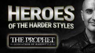 "Best of Hardstyle: Heroes of the Harder Styles ""The Prophet"""