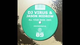 Dj Virus vs Jason Midrow - All Your Bass 2005
