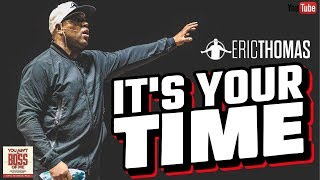 Eric Thomas | Its Your Time (Eric Thomas Motivation)