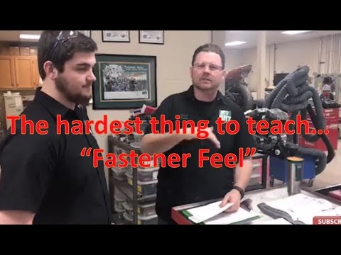 "The Hardest thing to teach others...the ""feel"" of fasteners..."