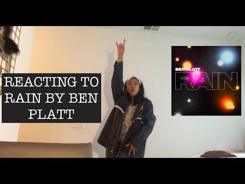 REACTING TO RAIN BY BEN PLATT
