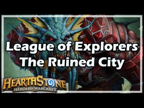 [Hearthstone] League of Explorers: The Ruined City
