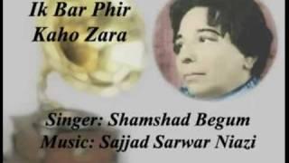 Urdu Ghazal - Ik Bar Phir Kaho Zara by Shamshad Begum.flv