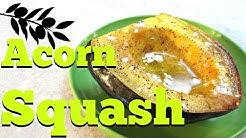 Acorn Squash - Simple Oven Baked Acorn Squash Recipe - PoorMansGourmet